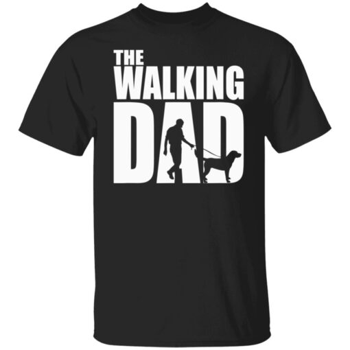 Best Funny Gift For Fathers Day 2021 The Walking Dad T Shirt T-Shirt 1 of Sapelle