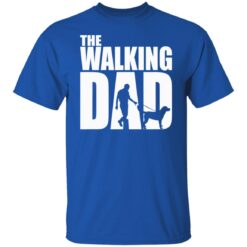 Best Funny Gift For Fathers Day 2021 The Walking Dad T Shirt T-Shirt 25 of Sapelle
