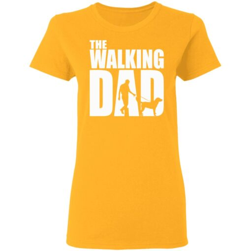 Best Funny Gift For Fathers Day 2021 The Walking Dad T Shirt T-Shirt 10 of Sapelle