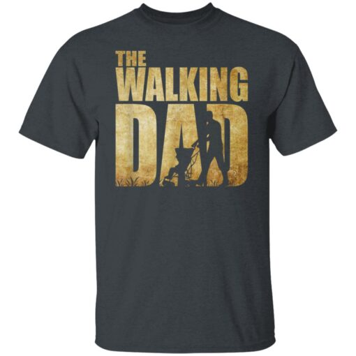 Best Funny Gift For Fathers Day 2021 The Walking Dad T Shirt 2 T-Shirt 2 of Sapelle