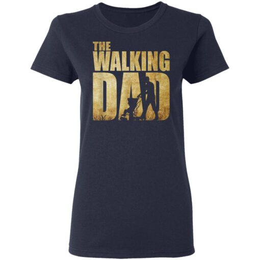 Best Funny Gift For Fathers Day 2021 The Walking Dad T Shirt 2 T-Shirt 12 of Sapelle