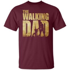 Best Funny Gift For Fathers Day 2021 The Walking Dad T Shirt 2 T-Shirt 19 of Sapelle