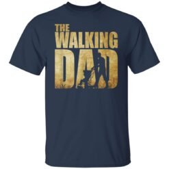 Best Funny Gift For Fathers Day 2021 The Walking Dad T Shirt 2 T-Shirt 21 of Sapelle