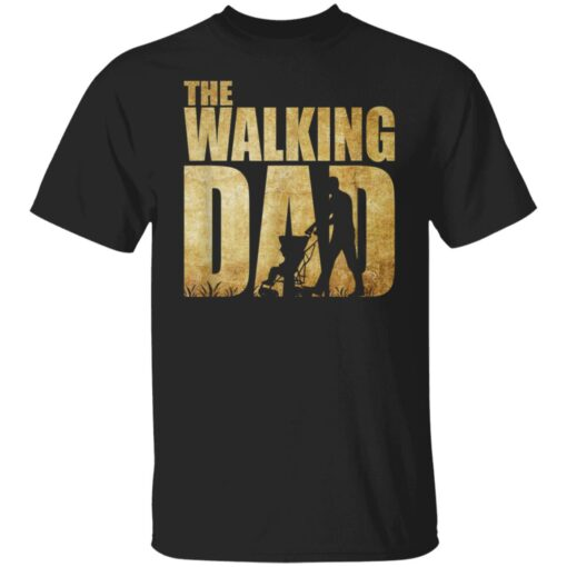 Best Funny Gift For Fathers Day 2021 The Walking Dad T Shirt 2 T-Shirt 1 of Sapelle