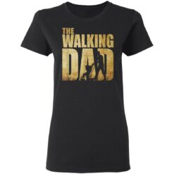 Best Funny Gift For Fathers Day 2021 The Walking Dad T Shirt 2 T-Shirt 27 of Sapelle