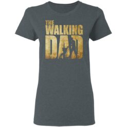 Best Funny Gift For Fathers Day 2021 The Walking Dad T Shirt 2 T-Shirt 29 of Sapelle