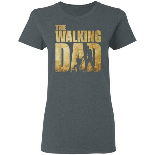 Best Funny Gift For Fathers Day 2021 The Walking Dad T Shirt 2 T-Shirt 9 of Sapelle
