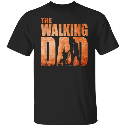 Best Funny Gift For Fathers Day 2021 The Walking Dad T Shirt 3 T-Shirt 1 of Sapelle