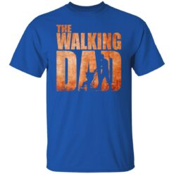 Best Funny Gift For Fathers Day 2021 The Walking Dad T Shirt 3 T-Shirt 25 of Sapelle