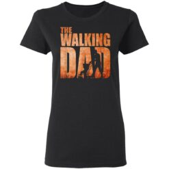 Best Funny Gift For Fathers Day 2021 The Walking Dad T Shirt 3 T-Shirt 27 of Sapelle