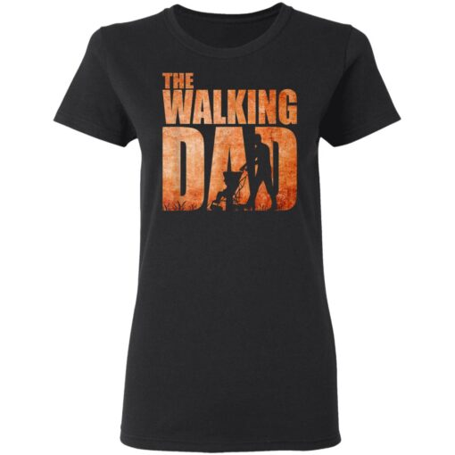 Best Funny Gift For Fathers Day 2021 The Walking Dad T Shirt 3 T-Shirt 8 of Sapelle