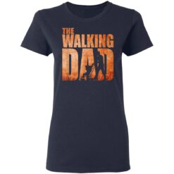 Best Funny Gift For Fathers Day 2021 The Walking Dad T Shirt 3 T-Shirt 35 of Sapelle