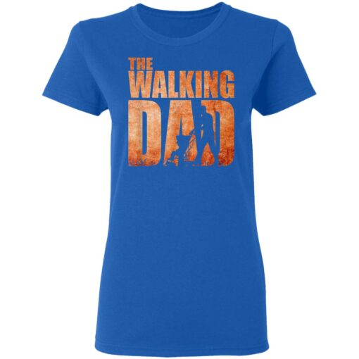 Best Funny Gift For Fathers Day 2021 The Walking Dad T Shirt 3 T-Shirt 14 of Sapelle