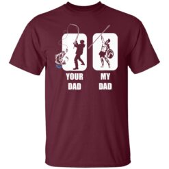 Funny Fathers Day Gift, My Dad Your Dad Champion T-Shirt 19 of Sapelle