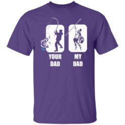 Funny Fathers Day Gift, My Dad Your Dad Champion T-Shirt 23 of Sapelle