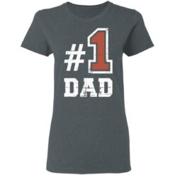 Best Number One Dad Gift 2021 1 Dad T-Shirt 29 of Sapelle