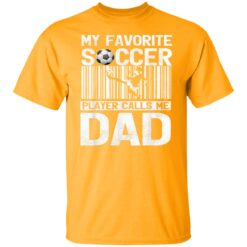 Best Soccer Dad Gifts 2021, My Favorite Soccer Dad T-Shirt 17 of Sapelle