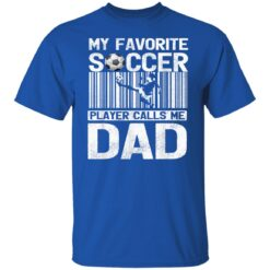 Best Soccer Dad Gifts 2021, My Favorite Soccer Dad T-Shirt 25 of Sapelle