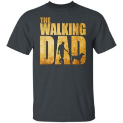 Best Funny Gift For Fathers Day 2021 The Walking Dad T Shirt T-Shirt 15 of Sapelle