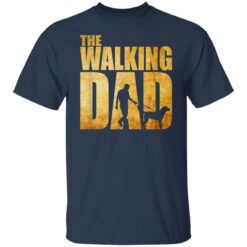 Best Funny Gift For Fathers Day 2021 The Walking Dad T Shirt T-Shirt 21 of Sapelle