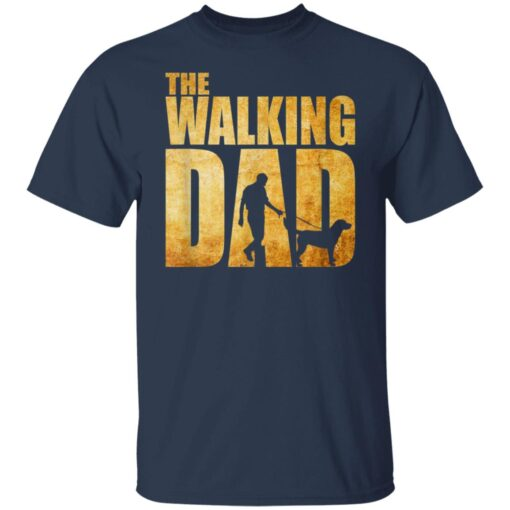 Best Funny Gift For Fathers Day 2021 The Walking Dad T Shirt T-Shirt 5 of Sapelle