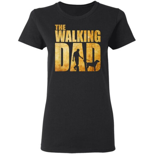 Best Funny Gift For Fathers Day 2021 The Walking Dad T Shirt T-Shirt 8 of Sapelle