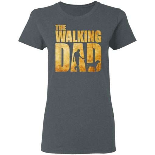 Best Funny Gift For Fathers Day 2021 The Walking Dad T Shirt T-Shirt 9 of Sapelle