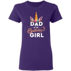 Best Fathers Day Gift Ideas Dad Of The Birthday Girl Unicorn T-Shirt 37 of Sapelle