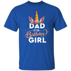 Best Fathers Day Gift Ideas Dad Of The Birthday Girl Unicorn T-Shirt 25 of Sapelle