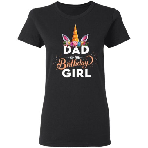 Best Fathers Day Gift Ideas Dad Of The Birthday Girl Unicorn T-Shirt 8 of Sapelle