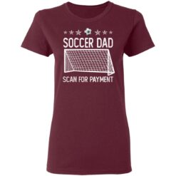Best Soccer Dad Gifts 2021 Soccer Dad Scan For Payment T-Shirt 33 of Sapelle