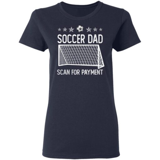 Best Soccer Dad Gifts 2021 Soccer Dad Scan For Payment T-Shirt 12 of Sapelle