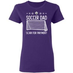 Best Soccer Dad Gifts 2021 Soccer Dad Scan For Payment T-Shirt 37 of Sapelle