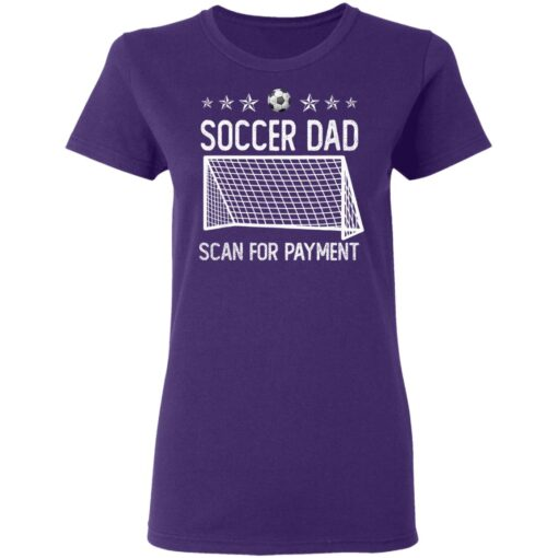 Best Soccer Dad Gifts 2021 Soccer Dad Scan For Payment T-Shirt 13 of Sapelle