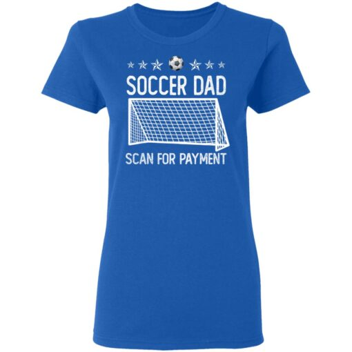 Best Soccer Dad Gifts 2021 Soccer Dad Scan For Payment T-Shirt 14 of Sapelle