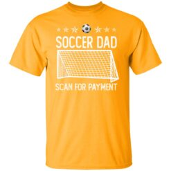 Best Soccer Dad Gifts 2021 Soccer Dad Scan For Payment T-Shirt 17 of Sapelle