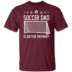 Best Soccer Dad Gifts 2021 Soccer Dad Scan For Payment T-Shirt 19 of Sapelle