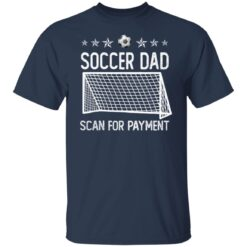 Best Soccer Dad Gifts 2021 Soccer Dad Scan For Payment T-Shirt 21 of Sapelle
