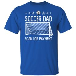 Best Soccer Dad Gifts 2021 Soccer Dad Scan For Payment T-Shirt 25 of Sapelle