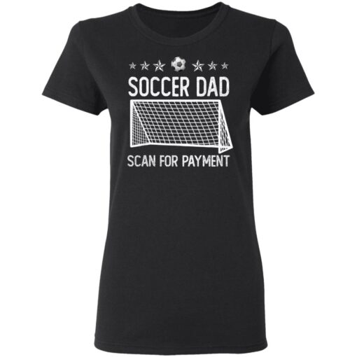 Best Soccer Dad Gifts 2021 Soccer Dad Scan For Payment T-Shirt 8 of Sapelle