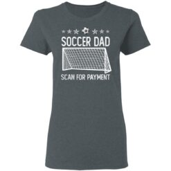 Best Soccer Dad Gifts 2021 Soccer Dad Scan For Payment T-Shirt 29 of Sapelle