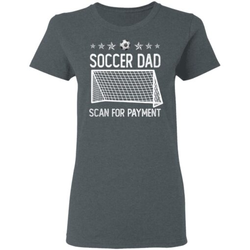 Best Soccer Dad Gifts 2021 Soccer Dad Scan For Payment T-Shirt 9 of Sapelle