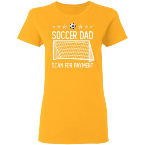 Best Soccer Dad Gifts 2021 Soccer Dad Scan For Payment T-Shirt 10 of Sapelle
