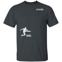 Best Soccer Dad Gifts 2021, Soccer Dad T-Shirt 15 of Sapelle