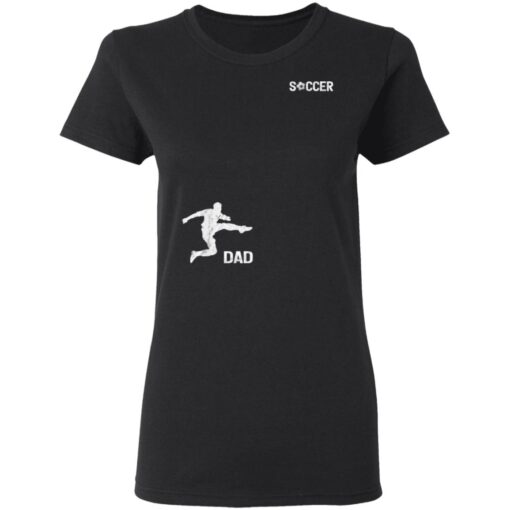 Best Soccer Dad Gifts 2021, Soccer Dad T-Shirt 8 of Sapelle