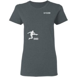 Best Soccer Dad Gifts 2021, Soccer Dad T-Shirt 29 of Sapelle
