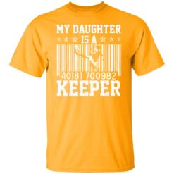 Best Soccer Dad Gifts 2021, Soccer Dad Daughter Goal Keeper T-Shirt 17 of Sapelle