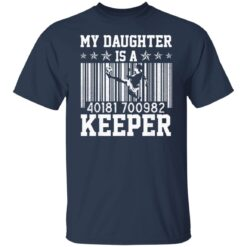 Best Soccer Dad Gifts 2021, Soccer Dad Daughter Goal Keeper T-Shirt 21 of Sapelle