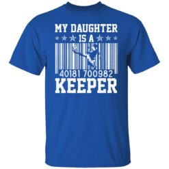Best Soccer Dad Gifts 2021, Soccer Dad Daughter Goal Keeper T-Shirt 25 of Sapelle