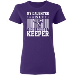 Best Soccer Dad Gifts 2021, Soccer Dad Daughter Goal Keeper T-Shirt 37 of Sapelle